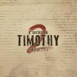 2 Timothy Series